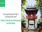 Video Từ vựng tiếng Anh lớp 7 - Unit 6: The First University in Vietnam - Học Hay