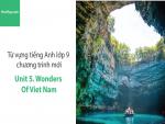 Video Từ vựng tiếng Anh lớp 9 - Unit 5: Wonders of Vietnam - Học Hay