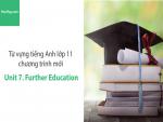 Video Từ vựng tiếng Anh lớp 11 - Unit 7: Further Education - Học Hay