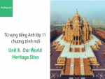 Video Từ vựng tiếng Anh lớp 11 - Unit 8: Our World Heritage Sites - Học Hay