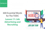 Sách 600 Từ vựng TOEIC – Lesson 11: Job Advertising and Recruiting – Học Hay