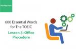 Sách 600 Từ vựng TOEIC – Lesson 8: Office Procedure – Học Hay