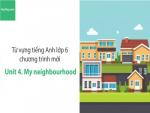 Video Từ vựng tiếng Anh lớp 6 - Unit 4: My Neighbourhood - Học Hay