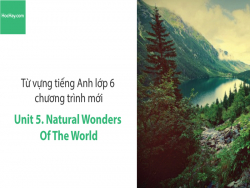 Video Từ vựng tiếng Anh lớp 6 - Unit 5: Natural Wonders of the World - Học Hay