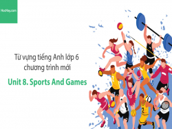 Video Từ vựng tiếng Anh lớp 6 - Unit 8: Sports and Games - Học Hay