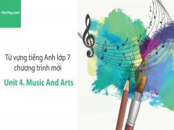 Video Từ vựng tiếng Anh lớp 7 - Unit 4: Music and Arts - Học Hay