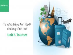 Video Từ vựng tiếng Anh lớp 9 - Unit 8: Tourism - Học Hay