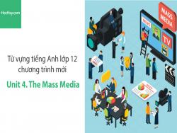 Video Từ vựng tiếng Anh lớp 12 - Unit 4: The Mass Media - Học Hay