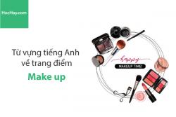Từ vựng tiếng Anh về trang điểm (Make-up) - HocHay