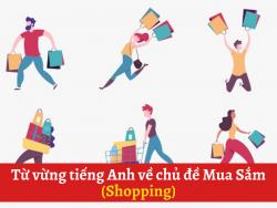 Từ vừng tiếng Anh về chủ đề Mua Sắm (Shopping)