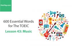 Sách 600 Từ vựng TOEIC – Lesson 43: Music – Học Hay