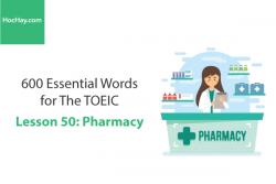 Sách 600 Từ vựng TOEIC – Lesson 50: Pharmacy – Học Hay