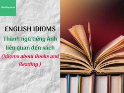 Thành ngữ tiếng Anh liên quan đến sách (Idioms about Books and Reading) -HocHay