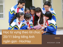 Học từ vựng theo lời chúc 20/11 bằng tiếng Anh ngắn gọn - HocHay
