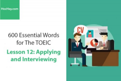 Sách 600 Từ vựng TOEIC – Lesson 12: Applying and Interviewing – Học Hay