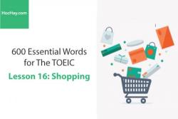Sách 600 Từ vựng TOEIC – Lesson 16: Shopping – Học Hay