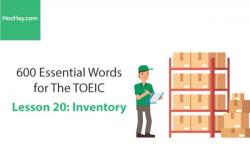 Sách 600 Từ vựng TOEIC – Lesson 20: Inventory – Học Hay