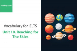 Sách Từ vựng IELTS – Unit 10: Reaching for the skies – Học Hay