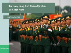 Từ vựng tiếng Anh Quân đội Nhân dân Việt Nam