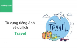 Từ vựng tiếng Anh về du lịch (Travel) - HocHay