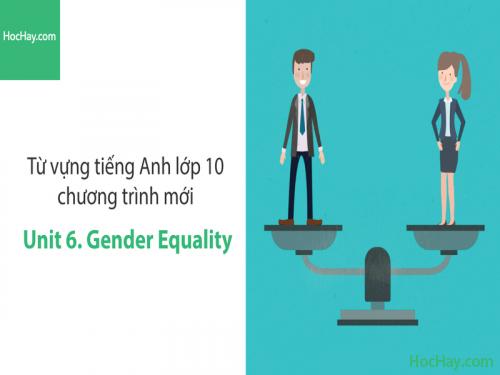 Video Từ vựng tiếng Anh lớp 10 - Unit 6: Gender Equality - Học Hay