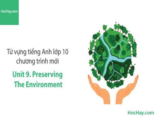 Video Từ vựng tiếng Anh lớp 10 - Unit 9: Preserving the Environment - Học Hay
