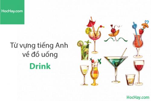 Từ vựng tiếng Anh về đồ uống (Drink) - HocHay
