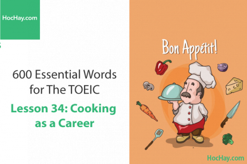 600 Từ vựng TOEIC – Lesson 34: Cooking as a Career – Học Hay