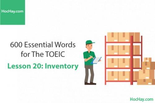 600 Từ vựng TOEIC – Lesson 20: Inventory – Học Hay