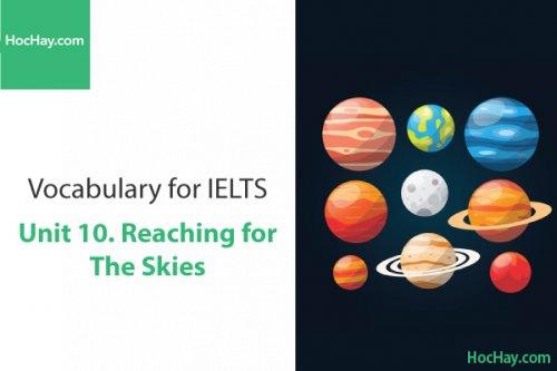 Từ vựng IELTS – Unit 10: Reaching for the skies – Học Hay