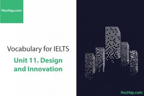 Từ vựng IELTS – Unit 11: Design and innovation – Học Hay