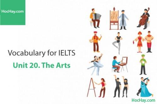 Từ vựng IELTS – Unit 20: The arts – Học Hay
