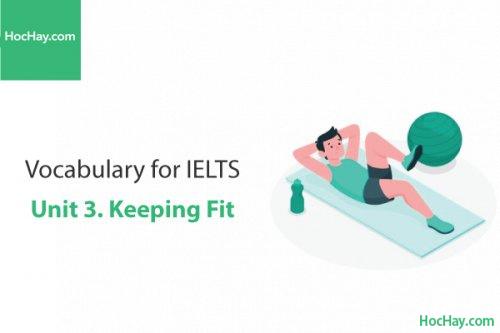 Từ vựng IELTS – Unit 3: Keeping fit – Học Hay
