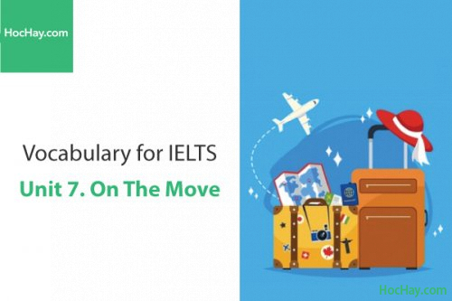 Từ vựng IELTS – Unit 7: On the move – Học Hay