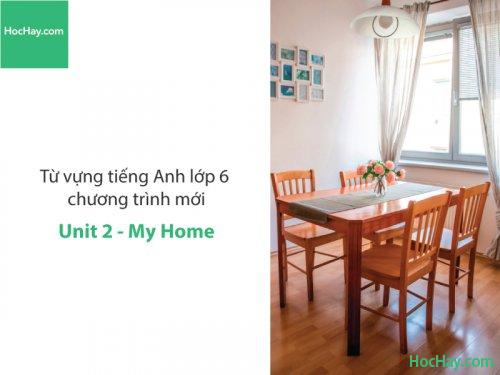 Video Từ vựng tiếng Anh lớp 6 - Unit 2: My home - Học Hay